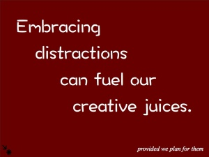 embracing distractions