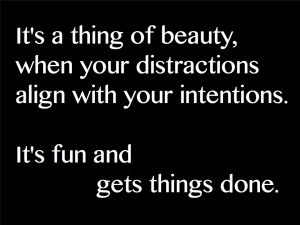 intentions and distractions