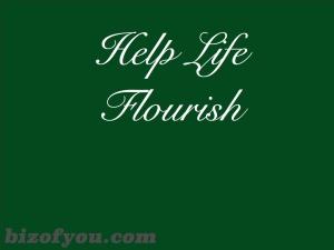 Help life flourish