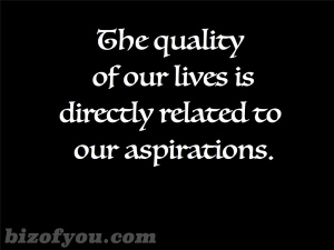 quality life thru aspiration