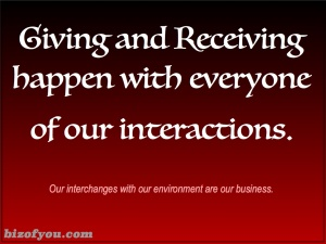 The ability to give and receive is integral to the biz of you.