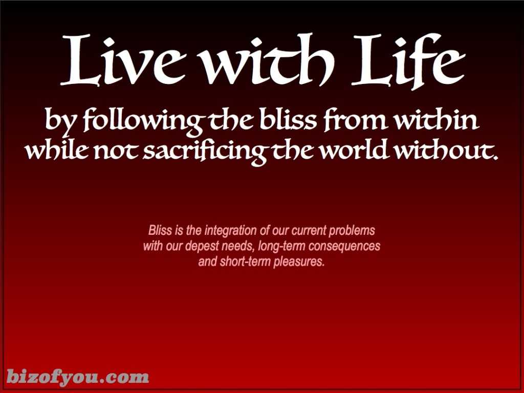 Live with Life Follow Your Bliss